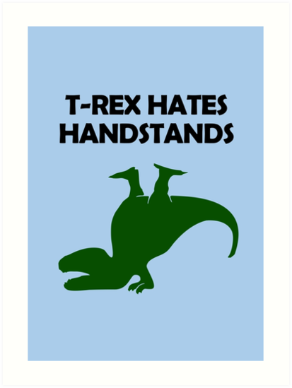 T-Rex Hates Handstands by jezkemp