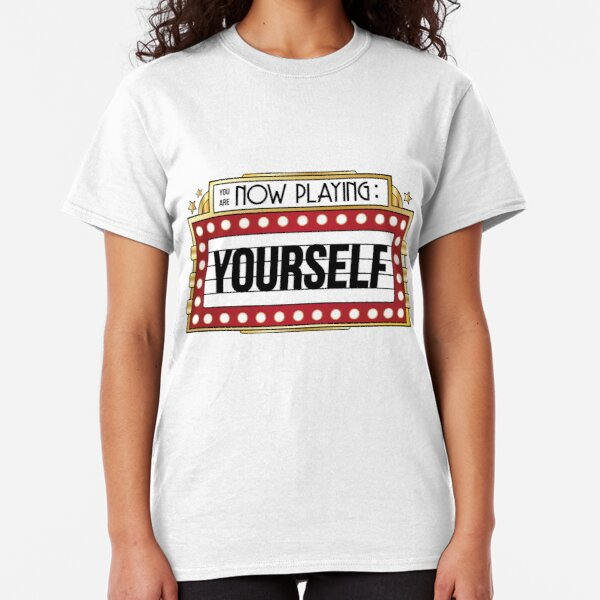 You're Playing Yourself Classic T-Shirt