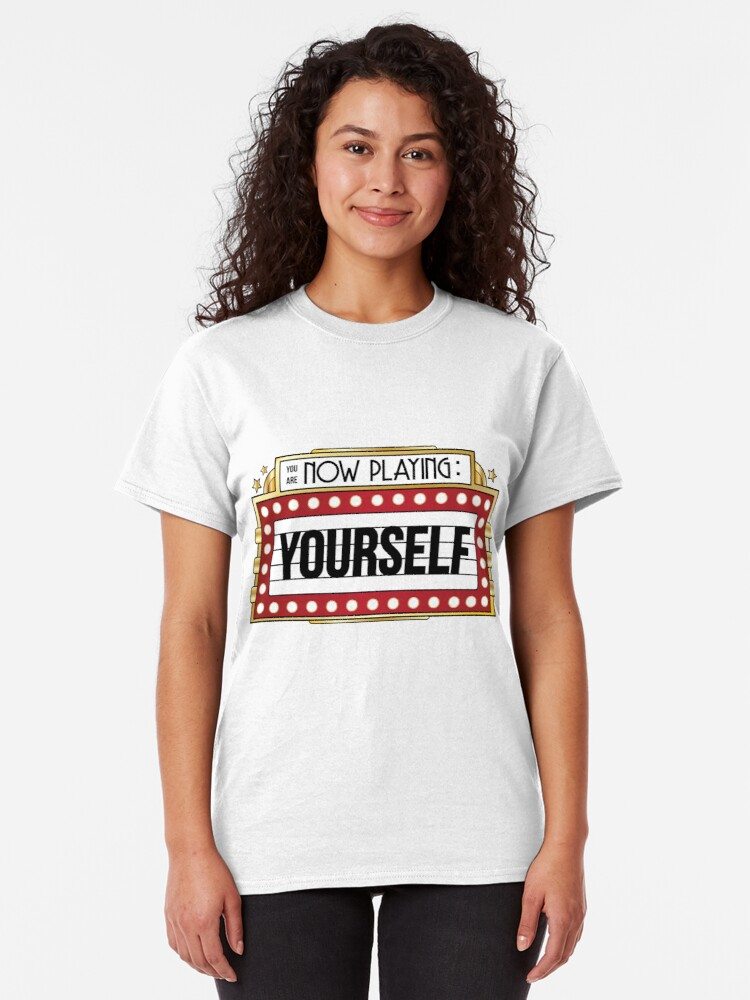 Alternate view of You're Playing Yourself Classic T-Shirt