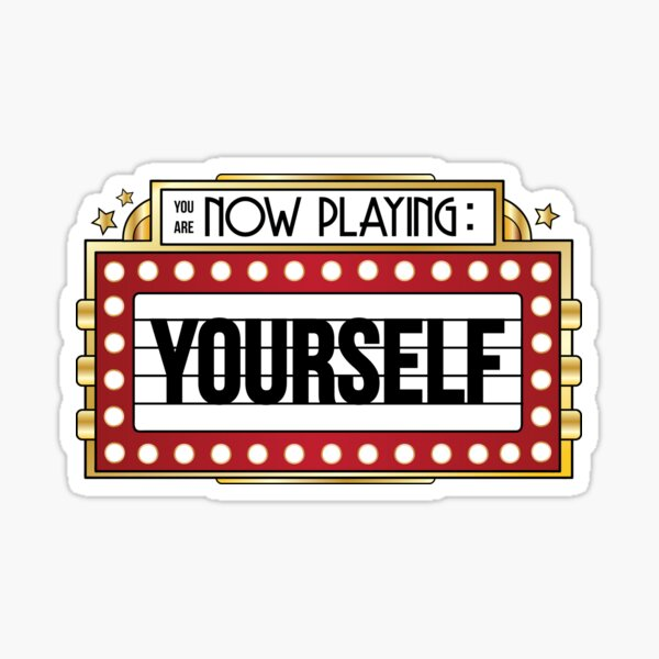 You're Playing Yourself Sticker