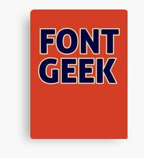 Font Geek Canvas Print