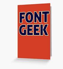 Font Geek Greeting Card