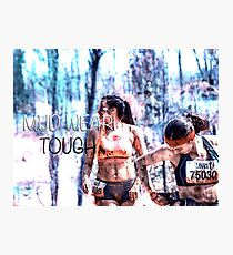 Mud Wear Tough  Photographic Print