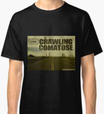 The Crawling Comatose Classic T-Shirt