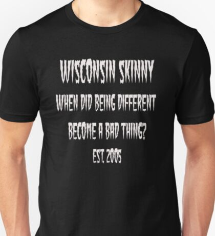 Wisconsin Skinny Different-White T-Shirt