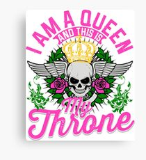 I Am A Queen This is My Throne Lady Biker Motorcycle Women Canvas Print