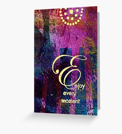 Enjoying Every Moment Greeting Card