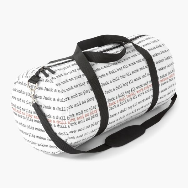 All work and no play makes Jack a dull boy Duffle Bag