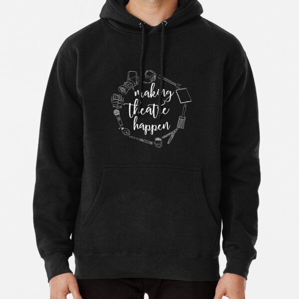 Making Theatre Happen - Technical Theatre Pullover Hoodie