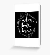 Making Theatre Happen - Technical Theatre Greeting Card