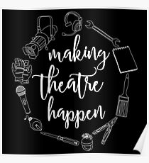 Making Theatre Happen - Technical Theatre Poster