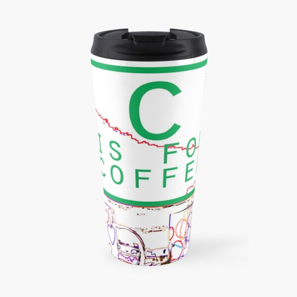 """C is for Coffee"" Travel Mug"
