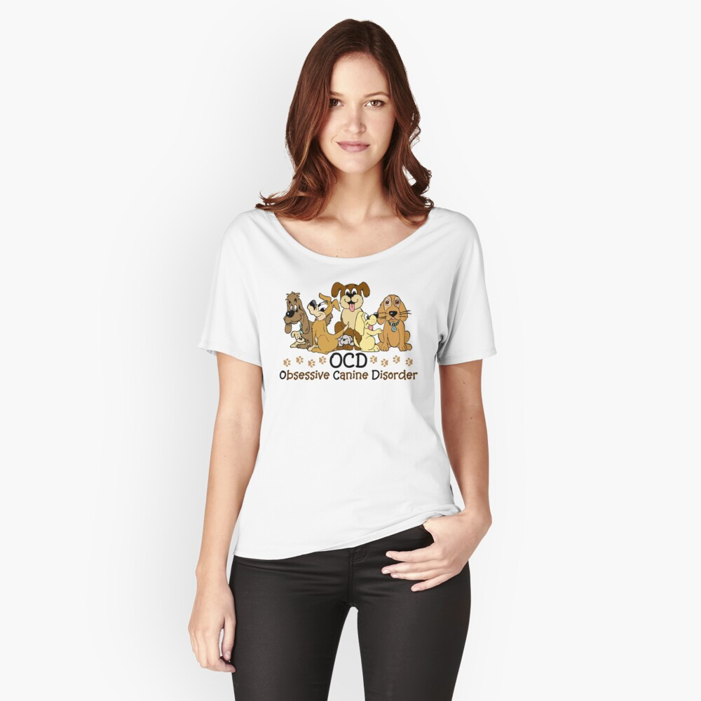 OCD Obsessive Canine Disorder Women's Relaxed Fit T-Shirt Front
