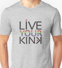 Live Your Kink - black text w/rainbow T-Shirt