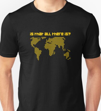 Is That All There Is? T-Shirt