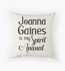 Joanna Gaines Is My Spirit Animal Throw Pillow