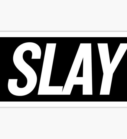 Slay 3 (Black) Sticker