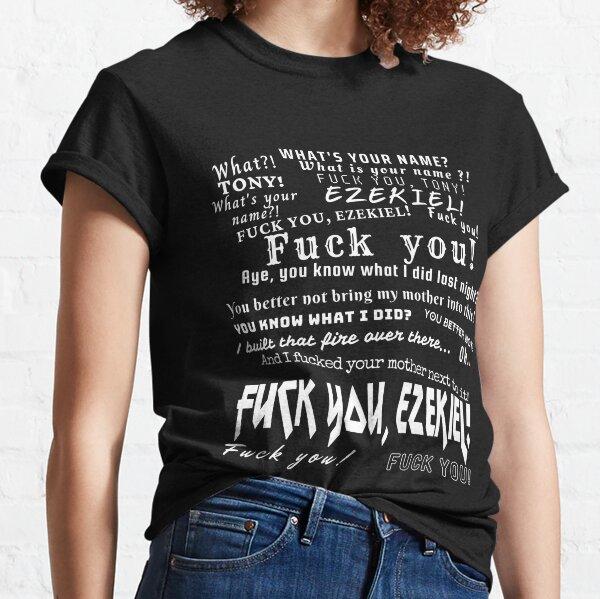 fuck you tony and ezekiel white version Classic T-Shirt