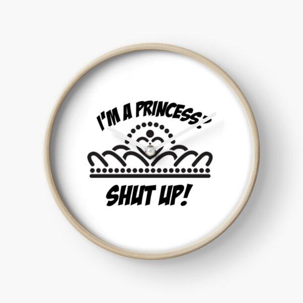 I'm a princess? shut up! Clock