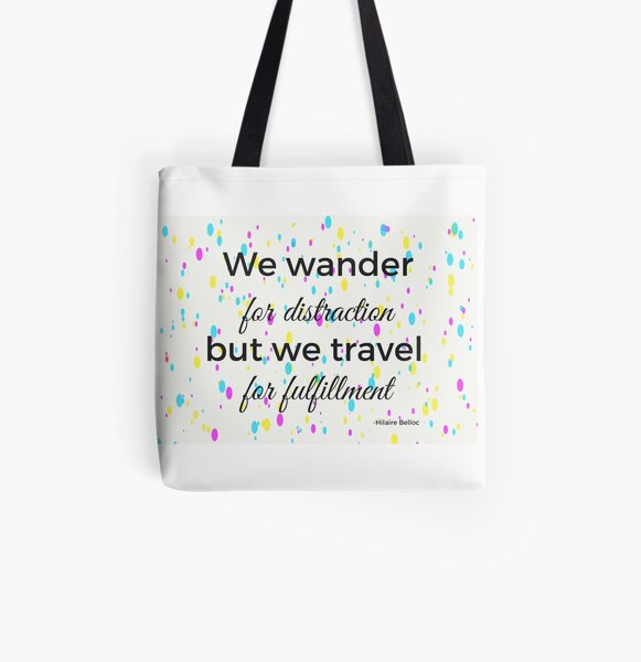 We Travel For Fulfillment Travel Quote Collection  All Over Print Tote Bag