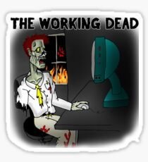 The Working Dead Sticker