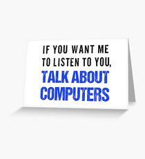 FunnyTalk About Computers Shirt Greeting Card