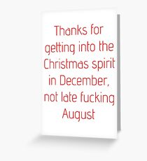 December, Not August Greeting Card