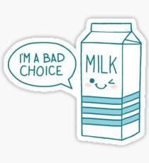 I'm a bad choice { COLOUR } Sticker