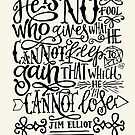 He Is No Fool - Jim Elliot Quote by marjoriejackson