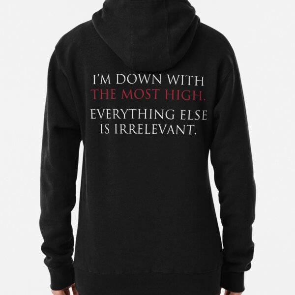 I'm Down With The Most High Pullover Hoodie
