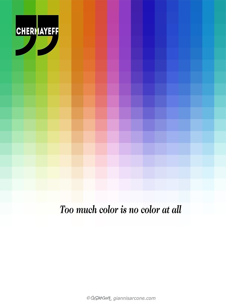 Use Color With Moderation (Chermayeff's Quote) by Gianni A. Sarcone