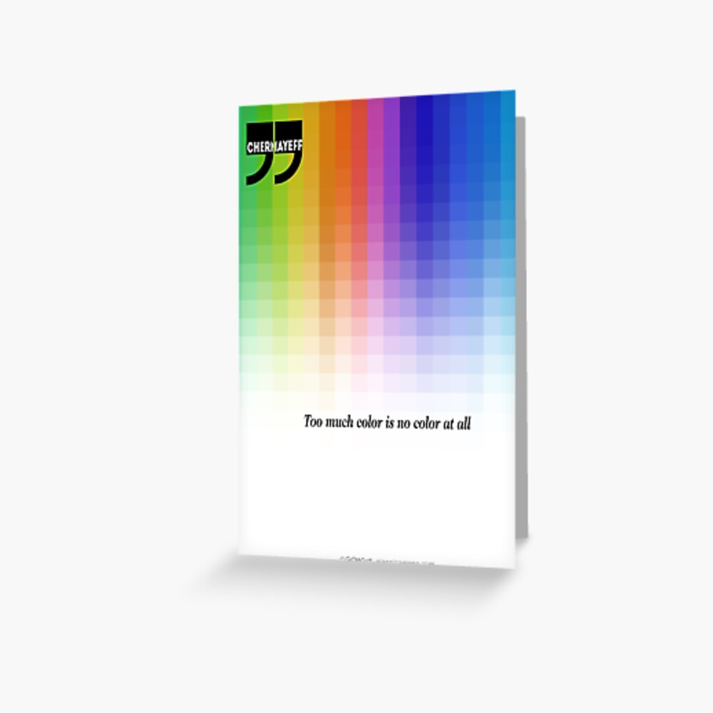 Use Color With Moderation (Chermayeff's Quote) Greeting Card