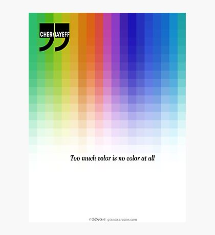 Use Color With Moderation (Chermayeff's Quote) Photographic Print