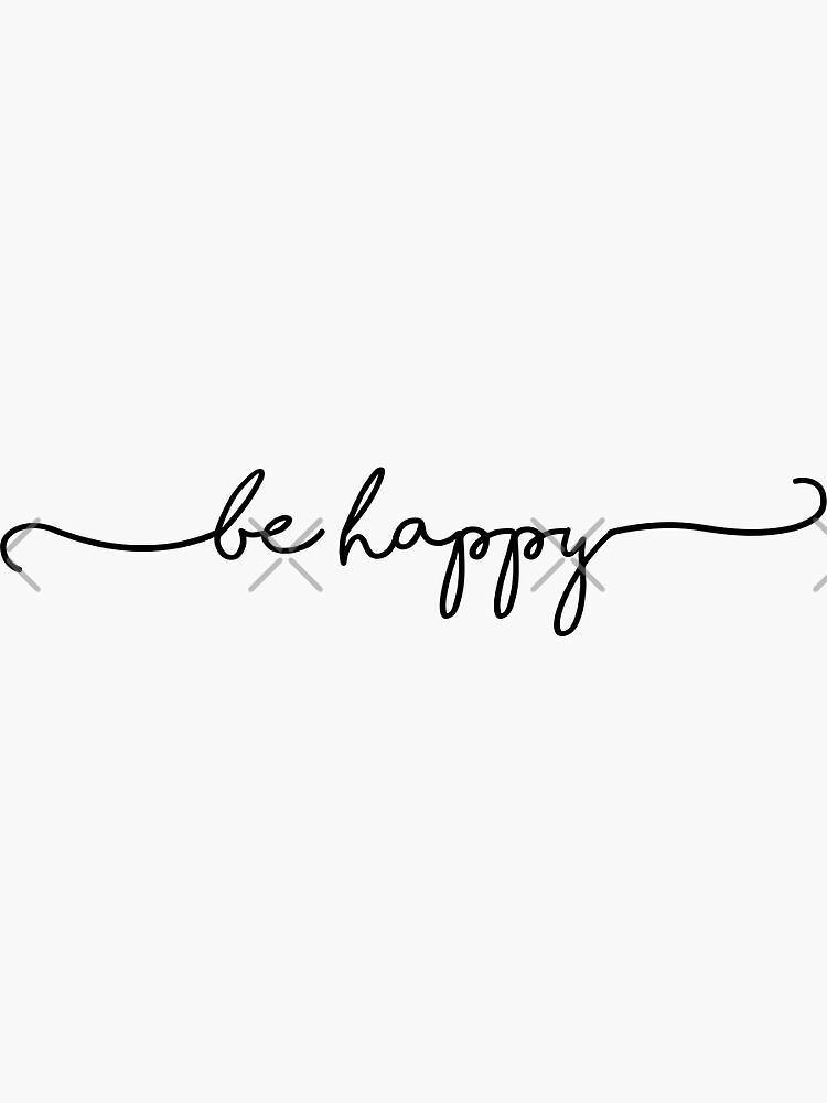 Be Happy Script by ksheaffs