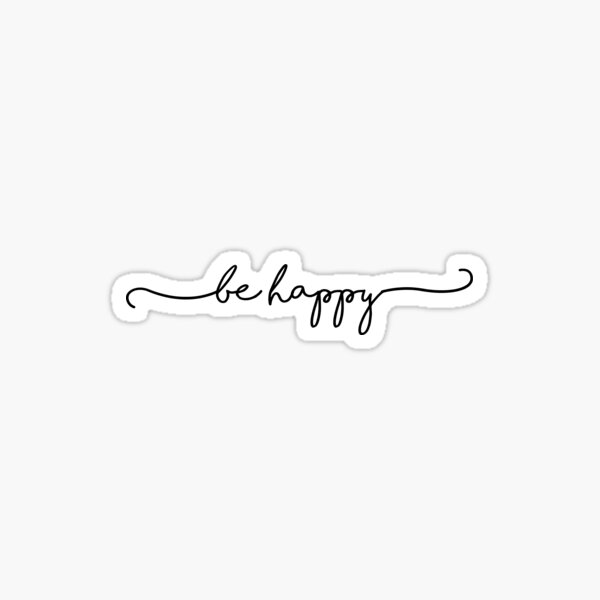 Be Happy Script Sticker