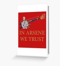 In Arsene We Trust (RED) Greeting Card