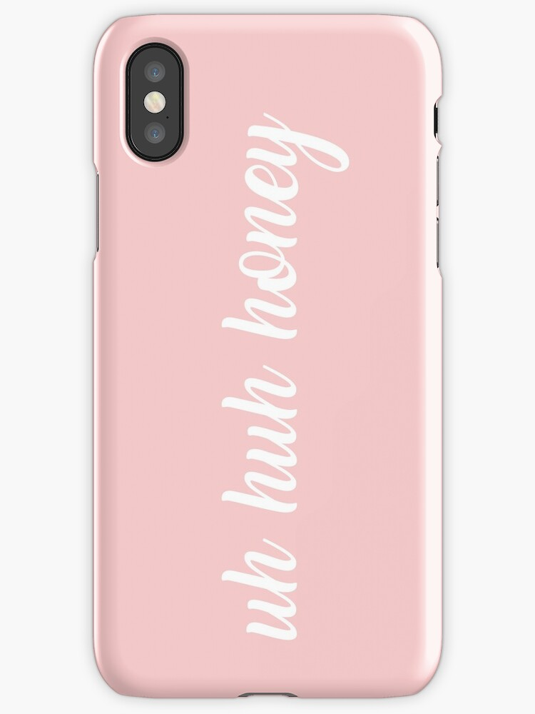 funny iphone cases quot uh huh honey quot iphone cases amp covers by katielavigna 10678