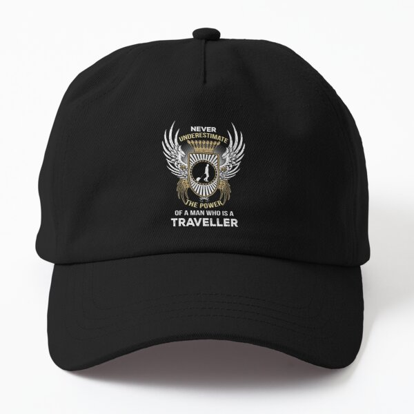 Never Underestimate The Power Of A Traveller Dad Hat