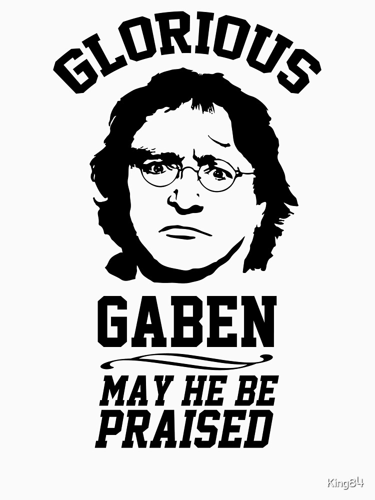 Glorious Lord GabeN. May Gabe Newell be praised. PC Master Race | Unisex T-Shirt