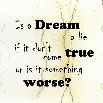 Dream a lie? by Onager