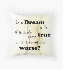 Dream a lie? Throw Pillow