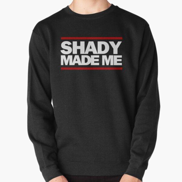 Shady me hizo Sudadera sin capucha