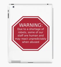 Warning: Due to a Shortage of Robots iPad Case/Skin