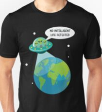 UFO: No Intelligent Life Detected on Earth  T-Shirt