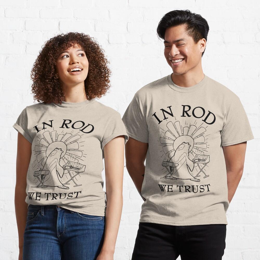 Rodney Cromwell 'In Rod We Trust' Black Text Classic T-Shirt