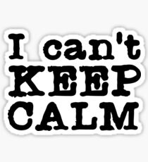 keep calm sarcastic angry dirty font punk text t shirts Sticker