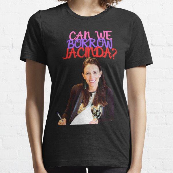 Can We Borrow Jacinda? Essential T-Shirt