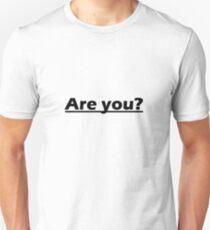 Yes i am Unisex T-Shirt