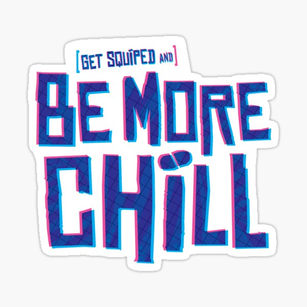 Be More Chill Musical  Sticker