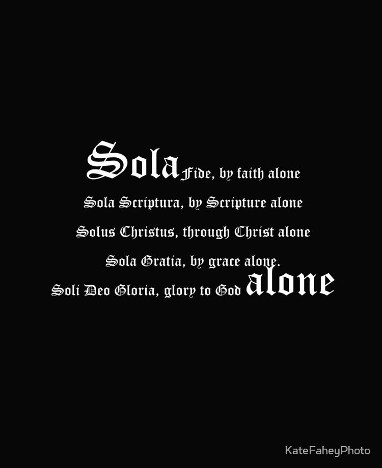 Fide gloria sola sola gratia christus deo scriptura solus soli sola Five solas